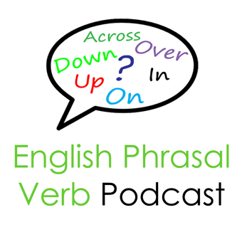 English Phrasal Verbs: Best Ways to Learn - Audio Lessons + Examples