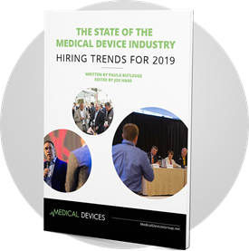 THE STATE OF THE MEDICAL DEVICE INDUSTRY: Hiring Trends for 2019